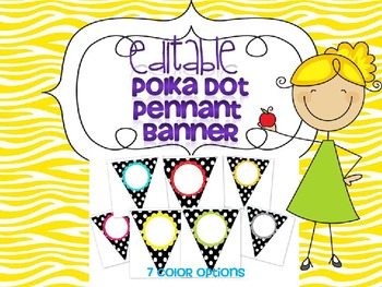 POLKA DOT PENNANT BANNER EDITABLE by Miss Nelson | TpT