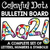 POLKA DOTS CLASSROOM THEME DECOR (RAINBOW BULLETIN BOARD L
