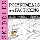 POLYNOMIALS and FACTORING - SKIDDLES