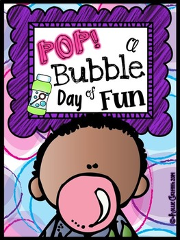 End of the Year Activities: POP! A Bubble Day of FUN