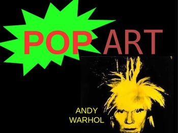 POP Art- Andy Warhol Powerpoint