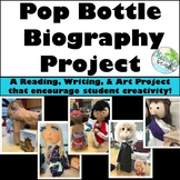 POP BOTTLE Biography Project {Reading & Writing Informational Text} Who Was/Is