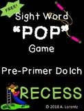 POP! Sight Word Game Dolch Pre-Primer Recess Theme Freebie