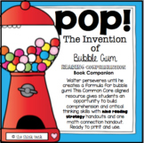 POP! The Invention of Bubble Gum: Reading Comprehension Companion