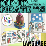 POP-UP PIRATE, GAME COMPANION & MATCHING GAME, LANGUAGE (SPEECH THERAPY)