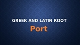 PORT Greek and Latin Root PowerPoint