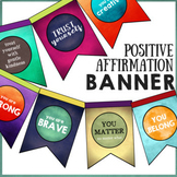 POSITIVE AFFIRMATION BANNER *Empowering Classroom & Counseling Office Decor