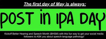 POST IN IPA DAY for Better Hearing and Speech Month - BHSM