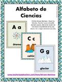 CARTELES DEL ABECEDARIO DE CIENCIAS. Science Spanish Alphabet Posters.