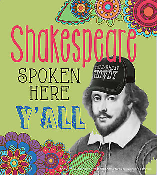 POSTERS: Shakespeare Spoken Here, Y'all