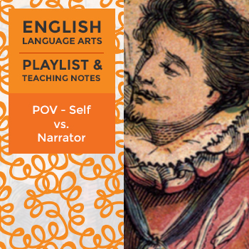 POV - Self vs. Narrator - Playlist and Teaching Notes