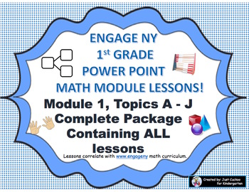 POWER POINT Slides: 1st Grade Engage NY Module 1 Complete Package (Topics A-J)