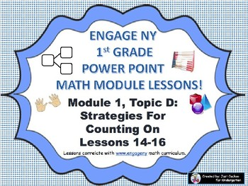 POWER POINT Slides:  1st Grade Engage NY Module 1, Topic D lessons (14-16)!