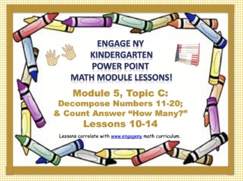 POWER POINT Slides: ENY Kindergarten Module 5, Topic C lessons 10-14!