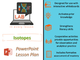 POWERPOINT LESSON FOR DELIVERY:  Isotopes