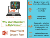 POWERPOINT LESSON FOR DELIVERY:  Why Study Chemistry in Hi