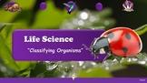 Life Science: Classifying Organisms EDITABLE PPT Presentation
