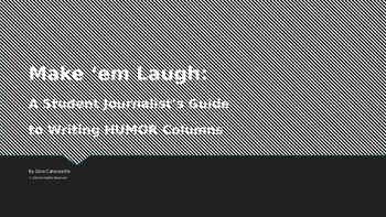 PPT Student Journalist's Guide to Writing Humor Columns