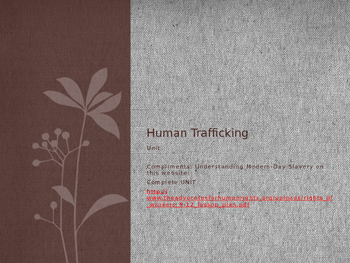 PPT for Understanding Modern-Day Slavery and Human Trafficking, 3 week unit
