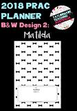 PRAC PLANNER 2018 - 'Matilda' - B&W Edition