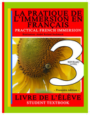 PRACTICAL FRENCH IMMERSION LEVEL 3 - STUDENT TEXTBOOK