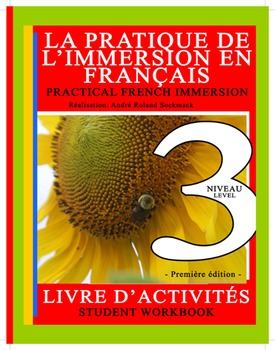 PRACTICAL FRENCH IMMERSION LEVEL 3 - STUDENT WORKBOOK