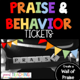 PRAISE TICKETS / BEHAVIOR TICKETS