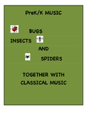 PreK/K MUSIC: BUGS, INSECTS AND SPIDERS TOGETHER WITH CLASSICAL MUSIC