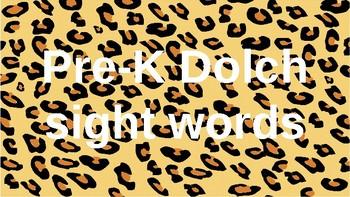 PRE-Kindergarten Dolch Sight Words Powerpoint - LEOPARD PRINT