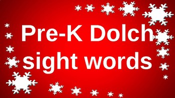 PRE-Kindergarten Dolch Sight Words Powerpoint - RED SNOWFLAKES