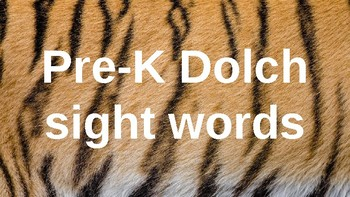 PRE-Kindergarten Dolch Sight Words Powerpoint - TIGER THEME