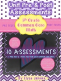PRE & POST UNIT ASSESSMENTS *ALL 5th GRADE COMMON CORE UNITS* {10 UNIT TESTS}