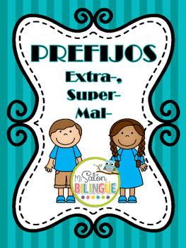 PREFIJOS SUPER- EXTRA- MAL- / PREFIXES SUPER- EXTRA- MAL IN SPANISH