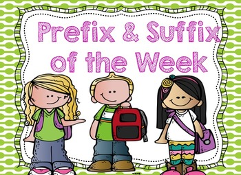 PREFIX AND SUFFIX OF THE WEEK - Editable!