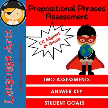 PREPOSITIONAL PHRASES Assessment CCSS Aligned 4th Grade Up