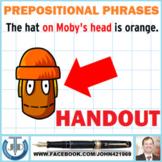 PREPOSITIONAL PHRASES: HANDOUT