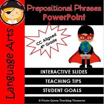 PREPOSITIONAL PHRASES PowerPoint CCSS Aligned 4th Grade Up