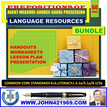 PREPOSITIONS OF AGENT, MEASURE, SOURCE, POSSESSION, AND CAUSE BUNDLE