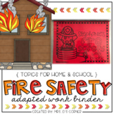 Fire Safety Adapted Work Binder® ( Topics for Home and School )