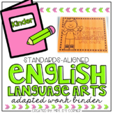 Kinder English Language Arts Adapted Work Binder { Standar