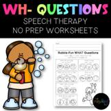THE PRESCHOOL SLP: Bubble Fun WH Question Worksheets, NO PREP