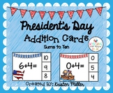 PRESIDENT'S DAY Addition Sums to Ten with Recording Sheets