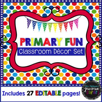 PRIMARY FUN Classroom Decor Set {EDITABLE}