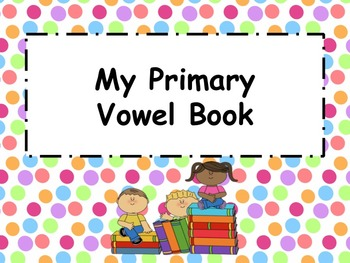 PRIMARY VOWEL REVIEW SORT BOOKLET