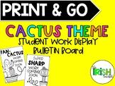 PRINT & GO Cactus Decor Themed Student Work Bulletin Board