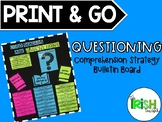 PRINT & GO Questioning Comprehension Strategy Bulletin Board