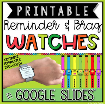 PRINTABLE REMINDER AND BRAG WATCHES IN GOOGLE SLIDES™