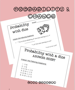 PROBABILITY AND CHANCE W/ DICE