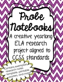 PROBE Notebooks: A creative yearlong ELA Research Project