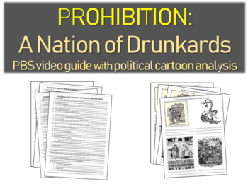 PROHIBITION: A NATION OF DRUNKARDS: PBS video guide w political cartoon analysis